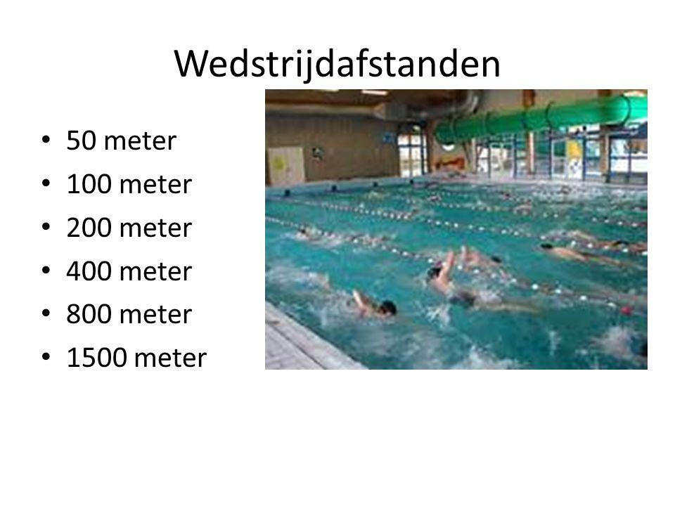 Wedstrijdafstanden 50 meter 100 meter 200 meter 400 meter 800 meter 1500 meter