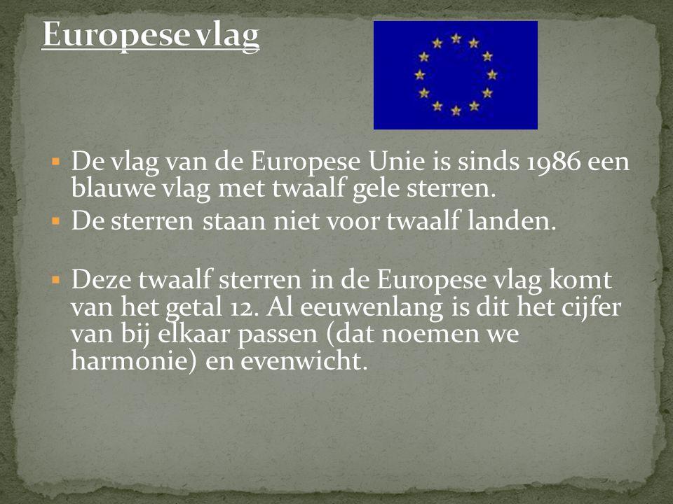  De vlag van de Europese Unie is sinds 1986 een blauwe vlag met twaalf gele sterren.