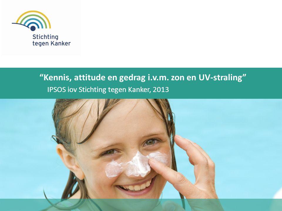 """IPSOS iov Stichting tegen Kanker, 2013 """"Kennis, attitude en gedrag i.v.m. zon en UV-straling"""""""