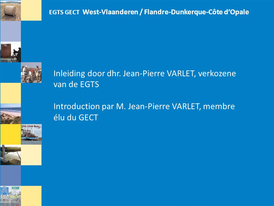 EGTS GECT West-Vlaanderen / Flandre-Dunkerque-Côte d'Opale Inleiding door dhr.