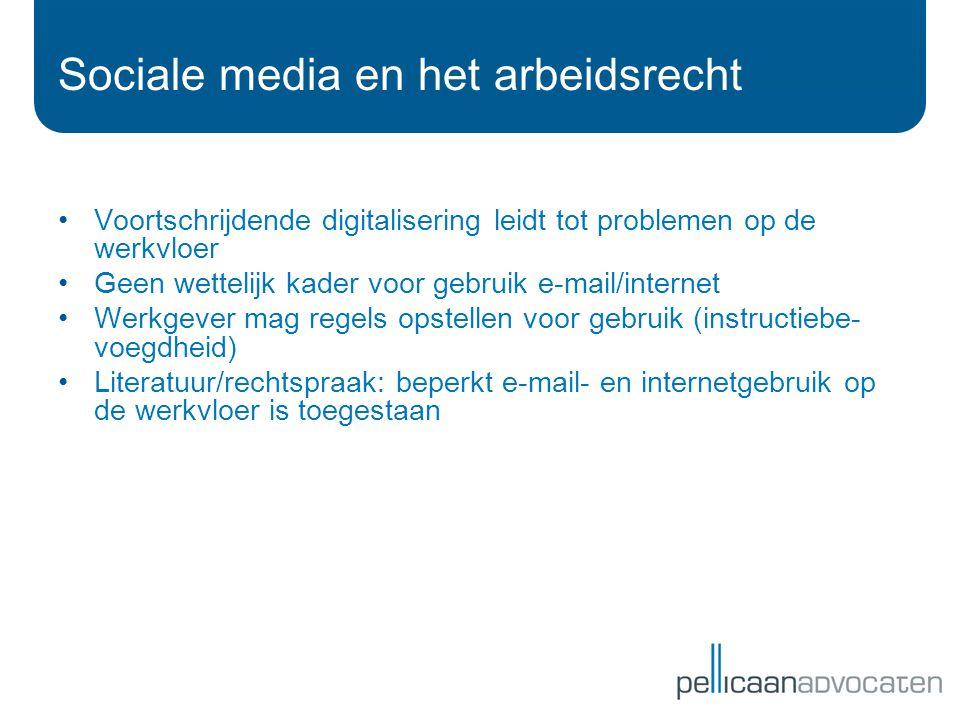 Voortschrijdende digitalisering leidt tot problemen op de werkvloer Geen wettelijk kader voor gebruik e-mail/internet Werkgever mag regels opstellen voor gebruik (instructiebe- voegdheid) Literatuur/rechtspraak: beperkt e-mail- en internetgebruik op de werkvloer is toegestaan Sociale media en het arbeidsrecht