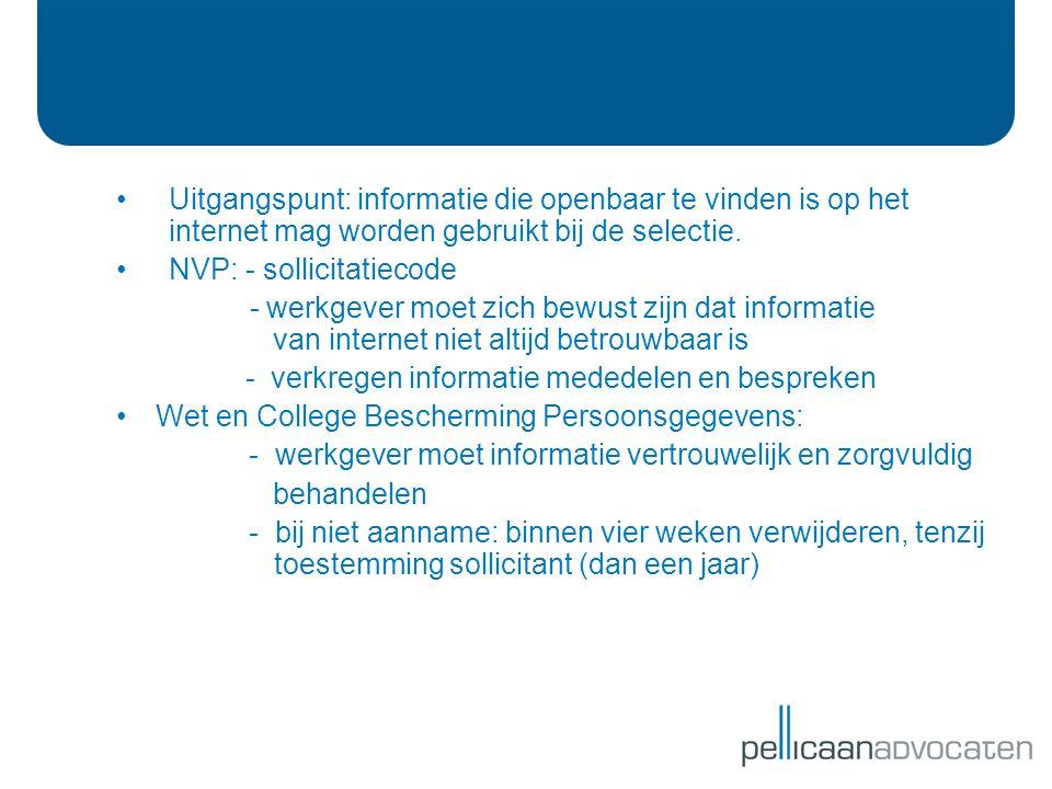 Uitgangspunt: informatie die openbaar te vinden is op het internet mag worden gebruikt bij de selectie.