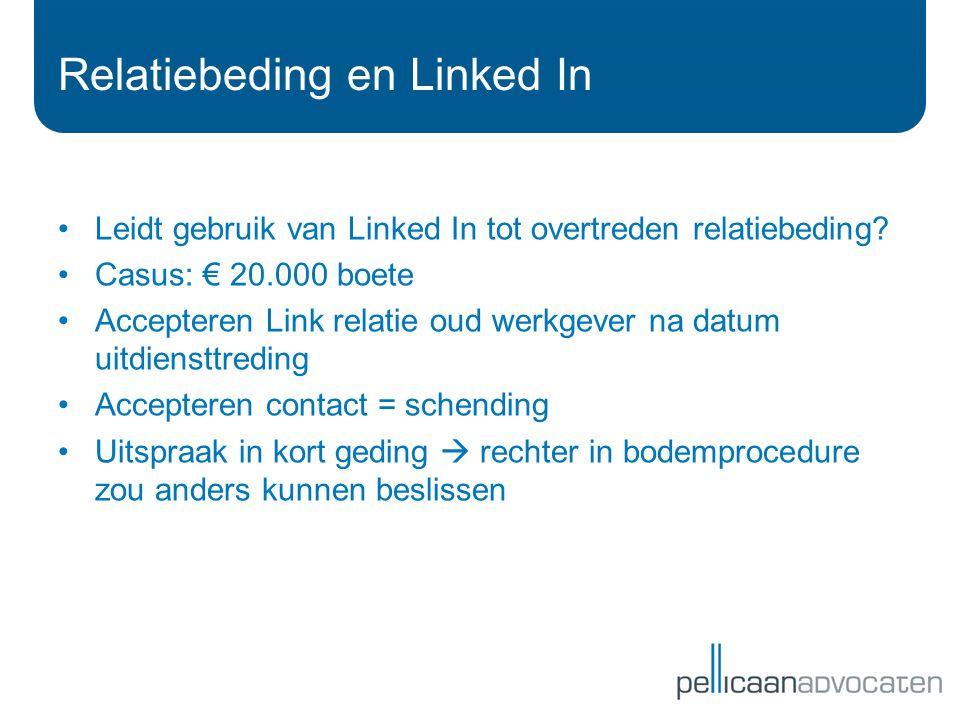 Leidt gebruik van Linked In tot overtreden relatiebeding.