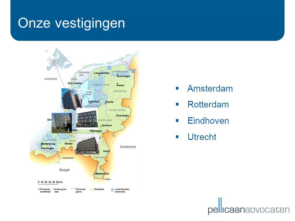 Onze vestigingen  Amsterdam  Rotterdam  Eindhoven  Utrecht