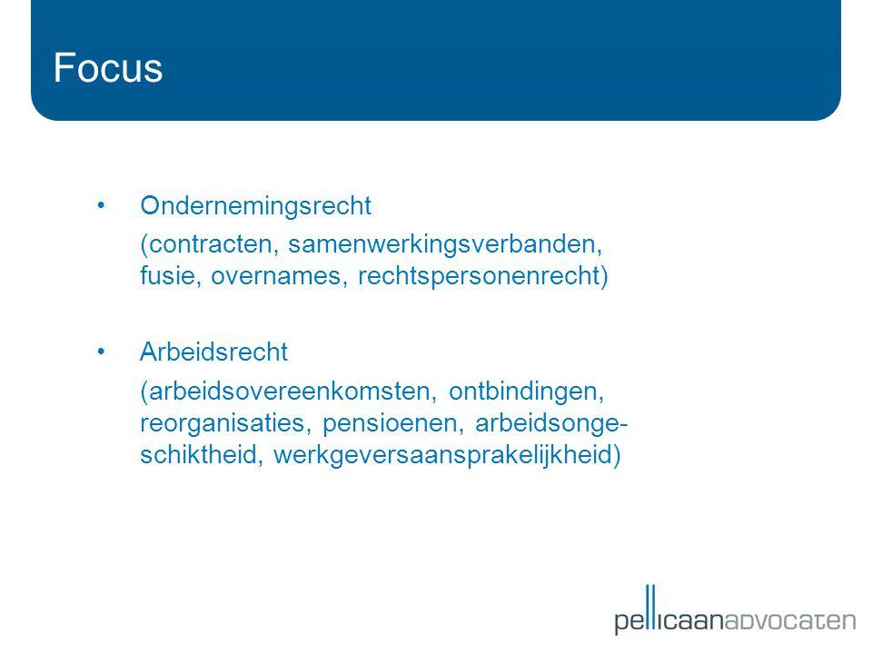 Focus Ondernemingsrecht (contracten, samenwerkingsverbanden, fusie, overnames, rechtspersonenrecht) Arbeidsrecht (arbeidsovereenkomsten, ontbindingen, reorganisaties, pensioenen, arbeidsonge- schiktheid, werkgeversaansprakelijkheid)