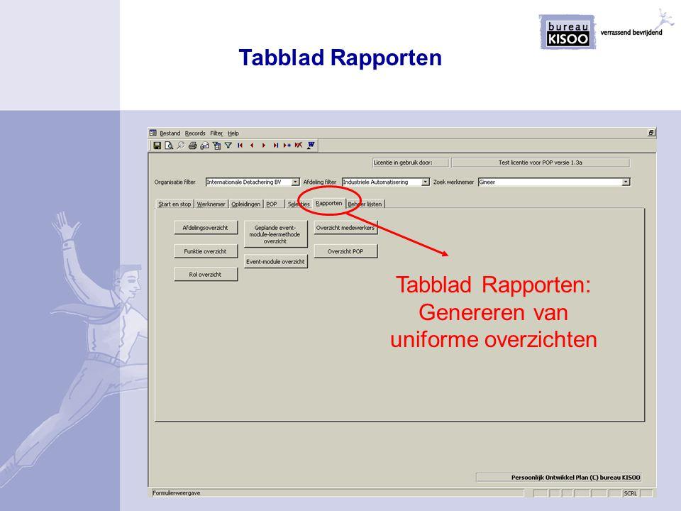 Tabblad Rapporten Tabblad Rapporten: Genereren van uniforme overzichten