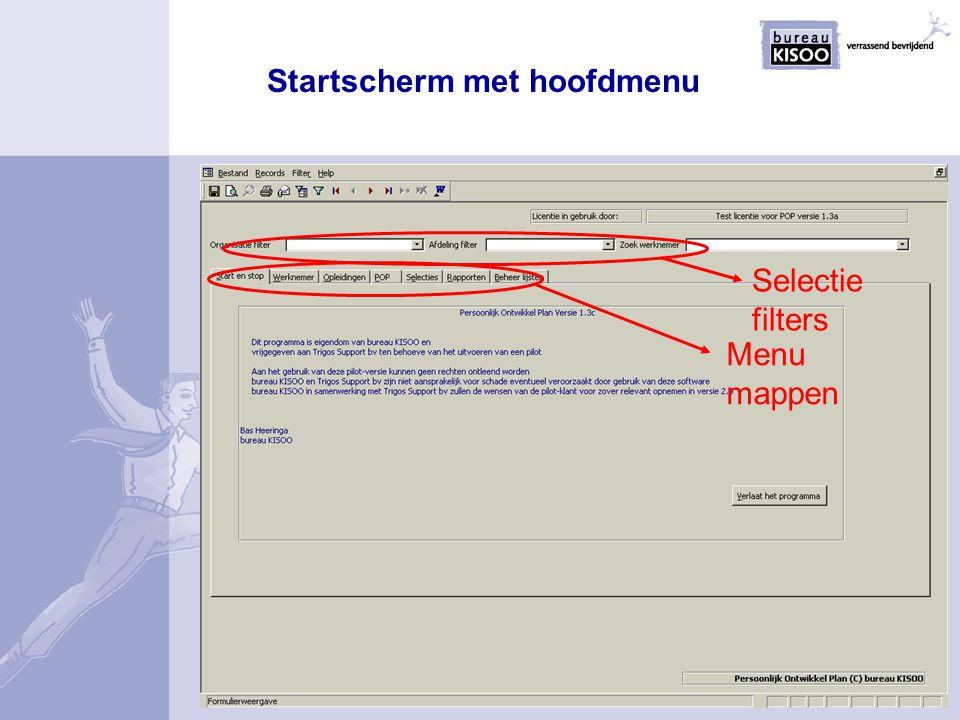 Startscherm met hoofdmenu Selectie filters Menu mappen