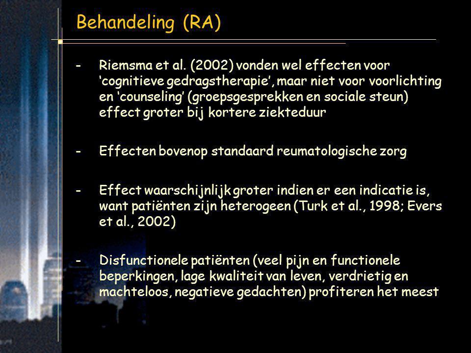 Behandeling (RA) -Effecten bovenop standaard reumatologische zorg -Disfunctionele patiënten (veel pijn en functionele beperkingen, lage kwaliteit van