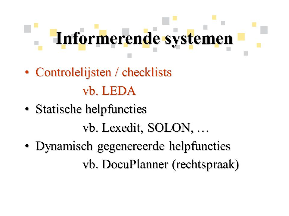 Informerende systemen Controlelijsten / checklistsControlelijsten / checklists vb.