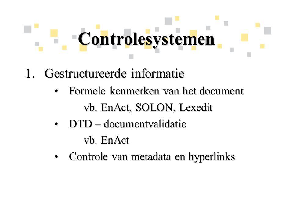 Controlesystemen 1.Gestructureerde informatie Formele kenmerken van het documentFormele kenmerken van het document vb.