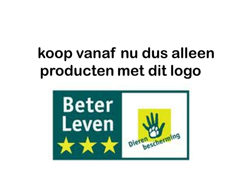 koop vanaf nu dus alleen producten met dit logo