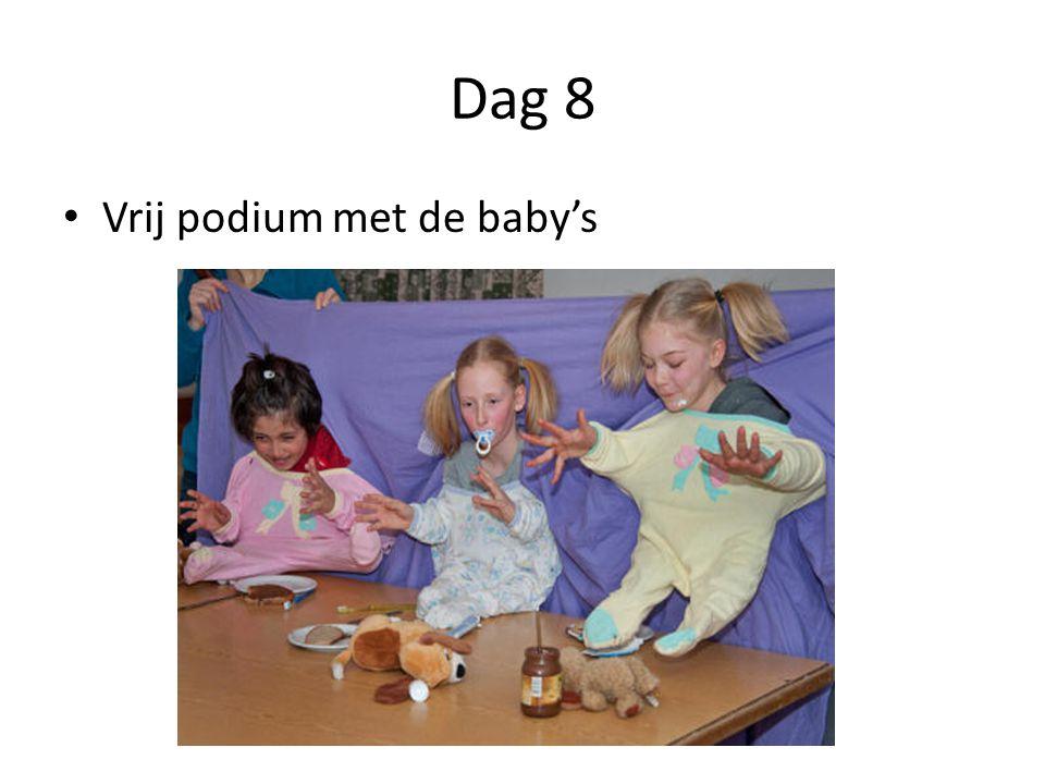 Dag 8 Vrij podium met de baby's