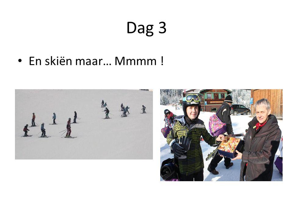 Dag 3 En skiën maar… Mmmm !