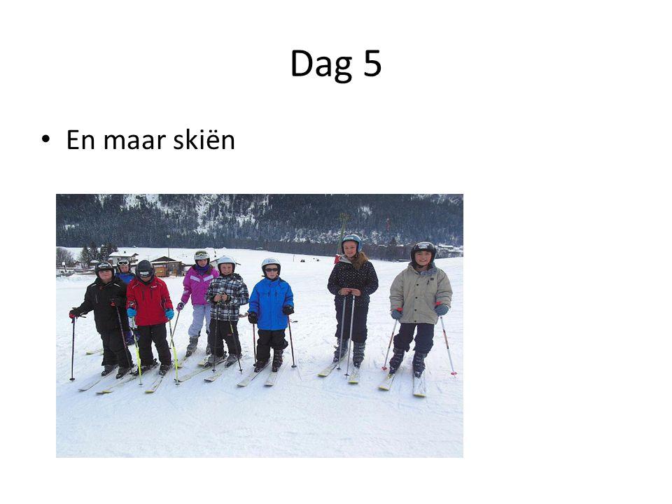 Dag 5 En maar skiën