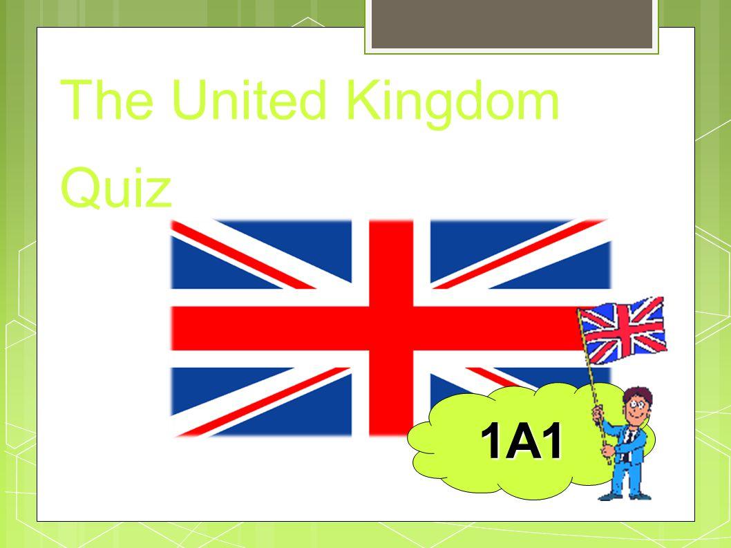 The United Kingdom Quiz 1A1