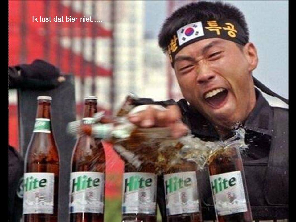 Ik lust dat bier niet.....