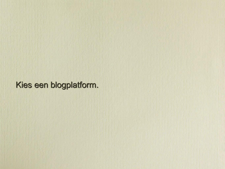 Kies een blogplatform.