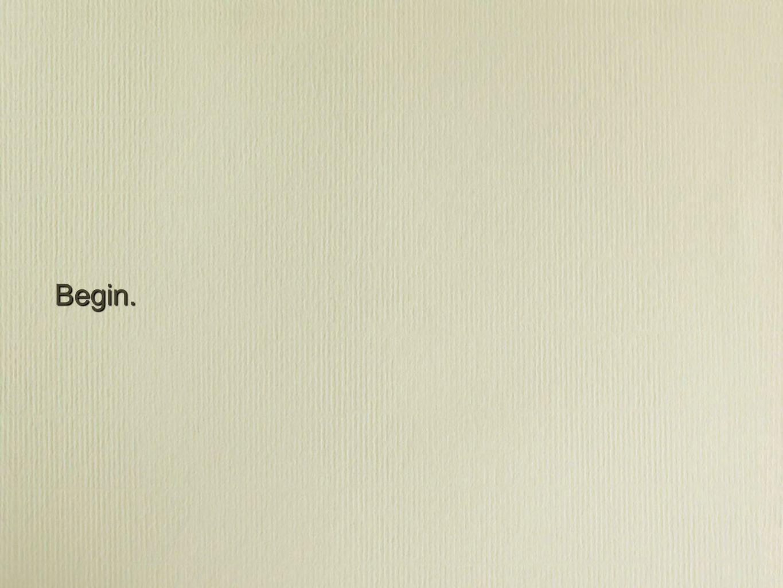 Begin.