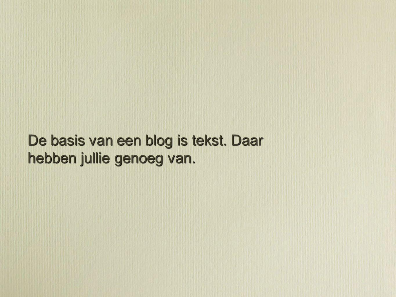 Het idee achter je blog.