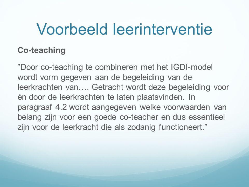 """Voorbeeld leerinterventie Co-teaching """"Door co-teaching te combineren met het IGDI-model wordt vorm gegeven aan de begeleiding van de leerkrachten van"""