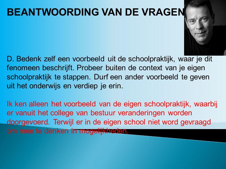 BEANTWOORDING VAN DE VRAGEN: D.