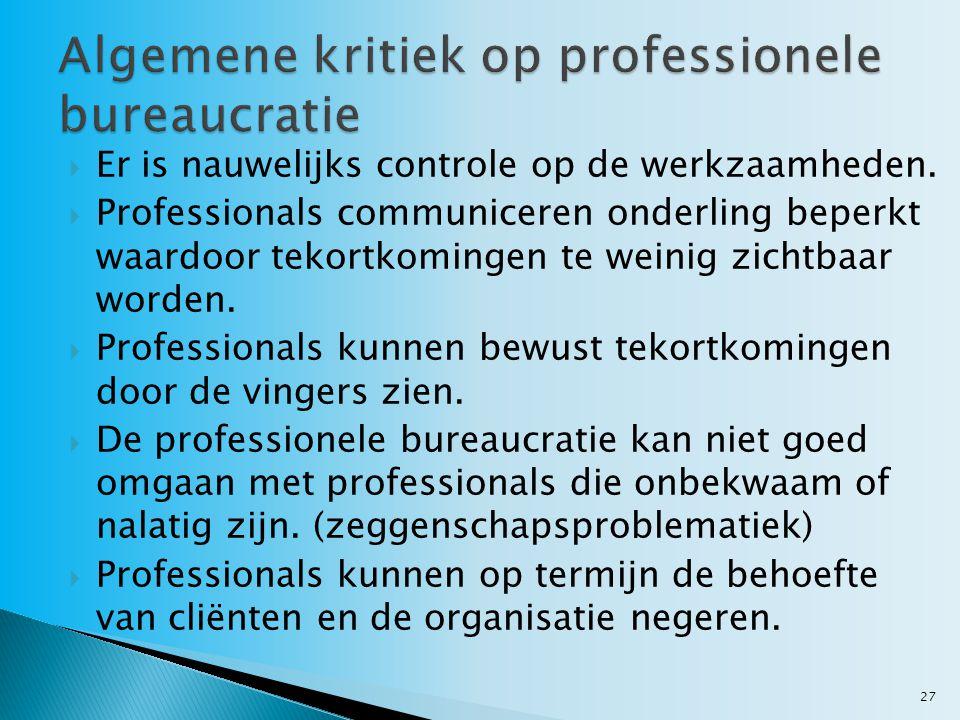  Er is nauwelijks controle op de werkzaamheden.  Professionals communiceren onderling beperkt waardoor tekortkomingen te weinig zichtbaar worden. 