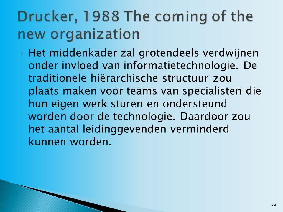  Het middenkader zal grotendeels verdwijnen onder invloed van informatietechnologie.