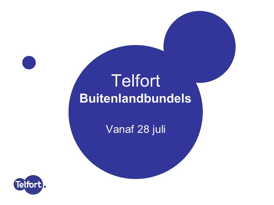 Telfort Buitenlandbundels Vanaf 28 juli