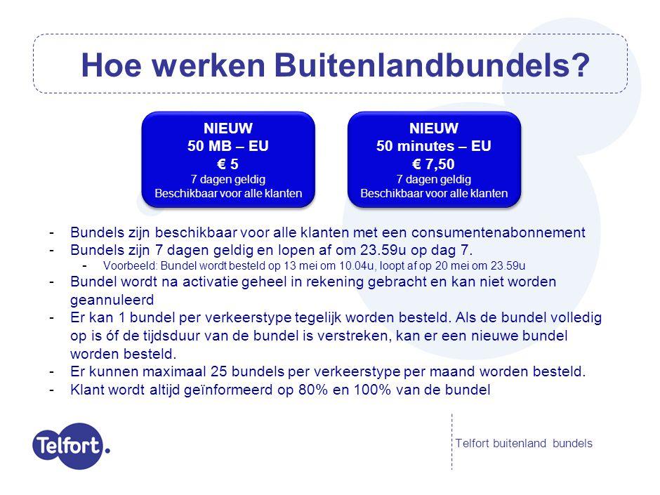 -Bundels zijn beschikbaar voor alle klanten met een consumentenabonnement -Bundels zijn 7 dagen geldig en lopen af om 23.59u op dag 7. - Voorbeeld: Bu