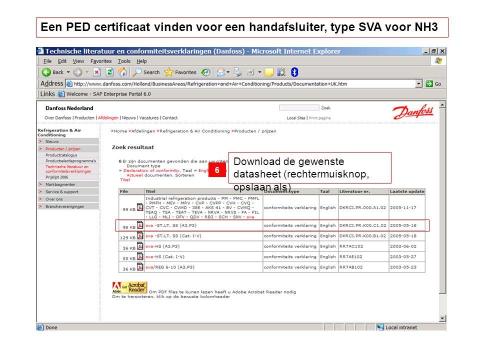 Download de gewenste datasheet (rechtermuisknop, opslaan als) 6 Een PED certificaat vinden voor een handafsluiter, type SVA voor NH3