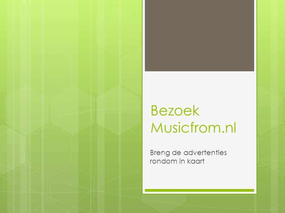 Bezoek Musicfrom.nl Breng de advertenties rondom in kaart