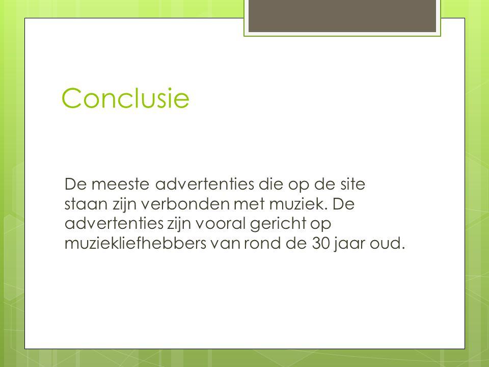 Conclusie De meeste advertenties die op de site staan zijn verbonden met muziek.