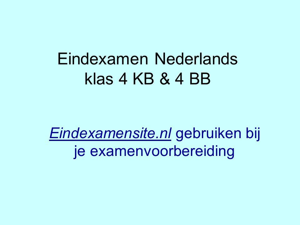 Eindexamen Nederlands klas 4 KB & 4 BB Eindexamensite.nl gebruiken bij je examenvoorbereiding