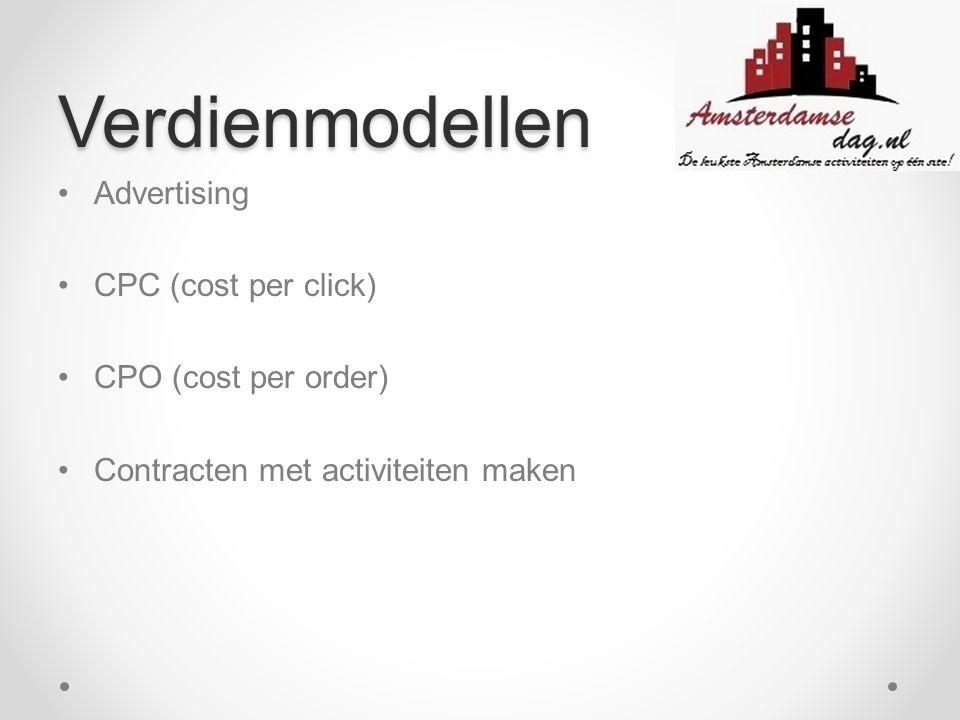 Verdienmodellen Advertising CPC (cost per click) CPO (cost per order) Contracten met activiteiten maken