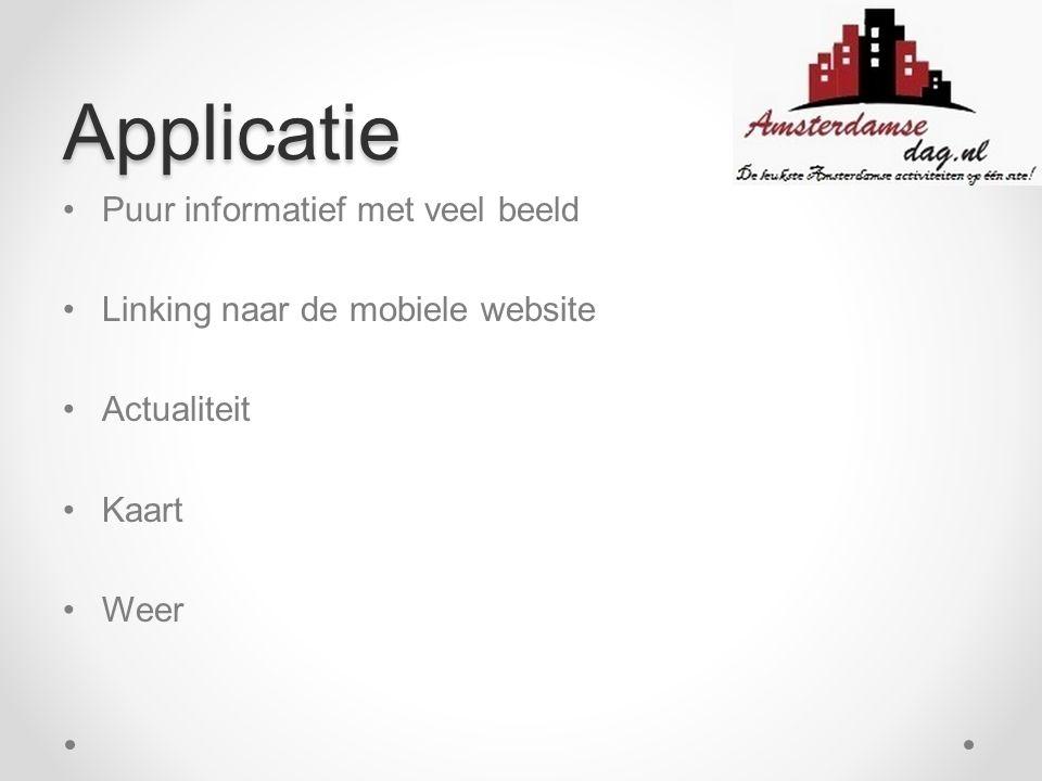 Applicatie Puur informatief met veel beeld Linking naar de mobiele website Actualiteit Kaart Weer