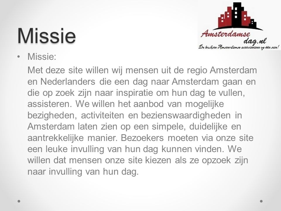 Doelen Een duidelijke en complete website bieden voor onze bezoekers.