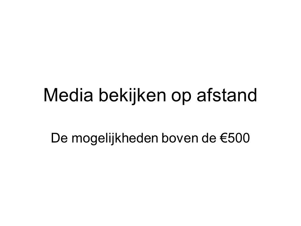 Media bekijken op afstand De mogelijkheden boven de €500