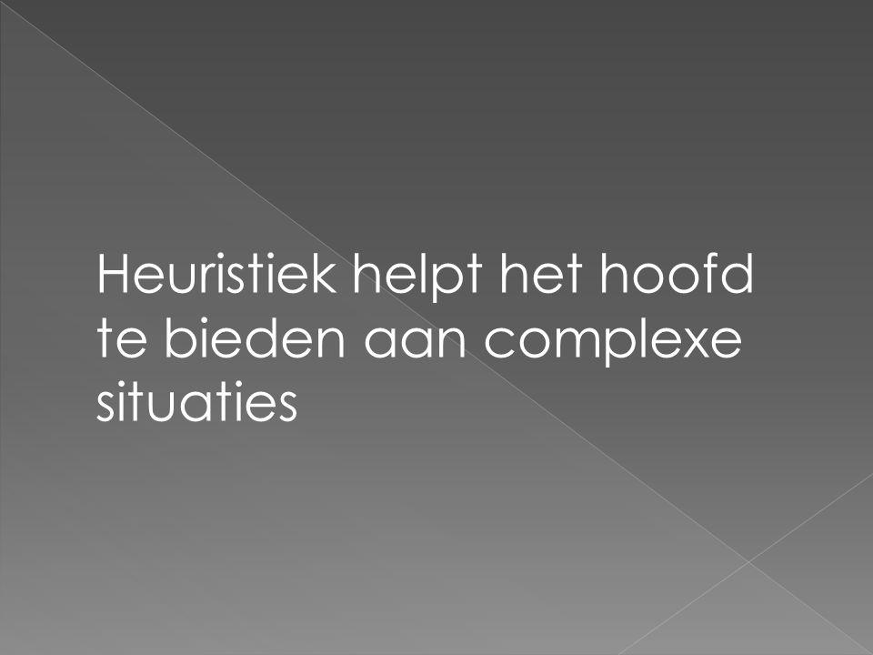 Heuristiek helpt het hoofd te bieden aan complexe situaties