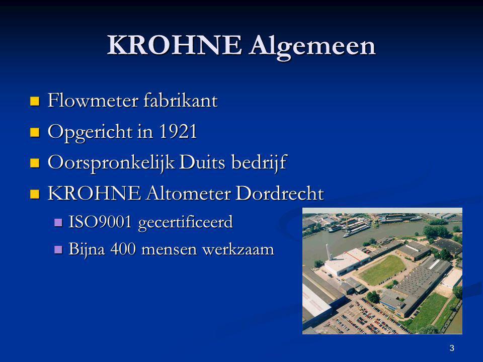 3 KROHNE Algemeen Flowmeter fabrikant Flowmeter fabrikant Opgericht in 1921 Opgericht in 1921 Oorspronkelijk Duits bedrijf Oorspronkelijk Duits bedrij