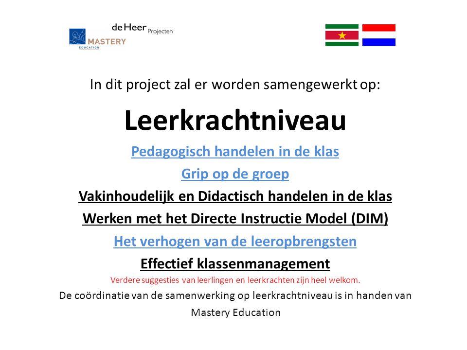 In dit project zal er worden samengewerkt op: Leerkrachtniveau Pedagogisch handelen in de klas Grip op de groep Vakinhoudelijk en Didactisch handelen