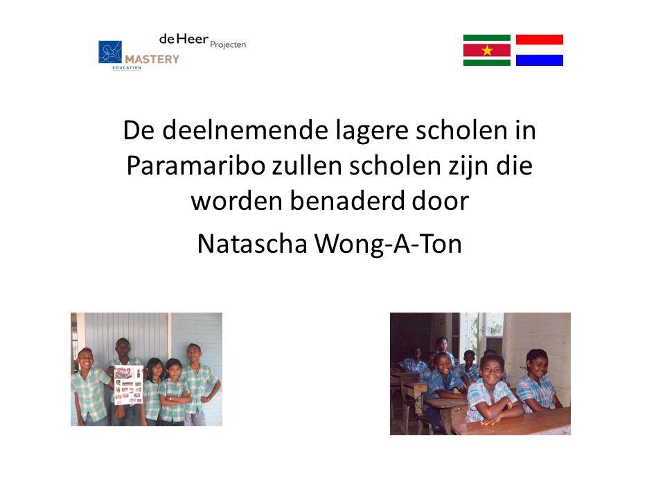 De deelnemende lagere scholen in Paramaribo zullen scholen zijn die worden benaderd door Natascha Wong-A-Ton