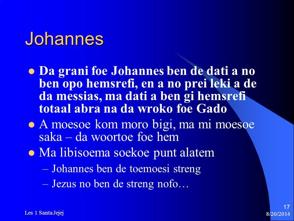 8/20/2014 Les 1 Santa Jejej 17 Johannes Da grani foe Johannes ben de dati a no ben opo hemsrefi, en a no prei leki a de da messias, ma dati a ben gi h