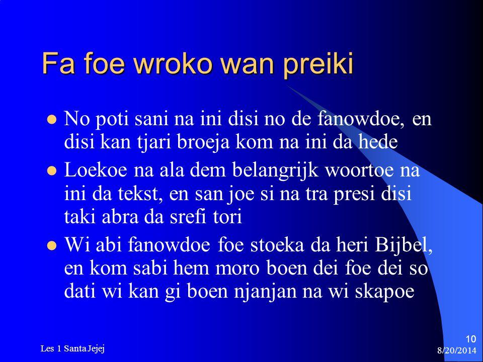 8/20/2014 Les 1 Santa Jejej 10 Fa foe wroko wan preiki No poti sani na ini disi no de fanowdoe, en disi kan tjari broeja kom na ini da hede Loekoe na