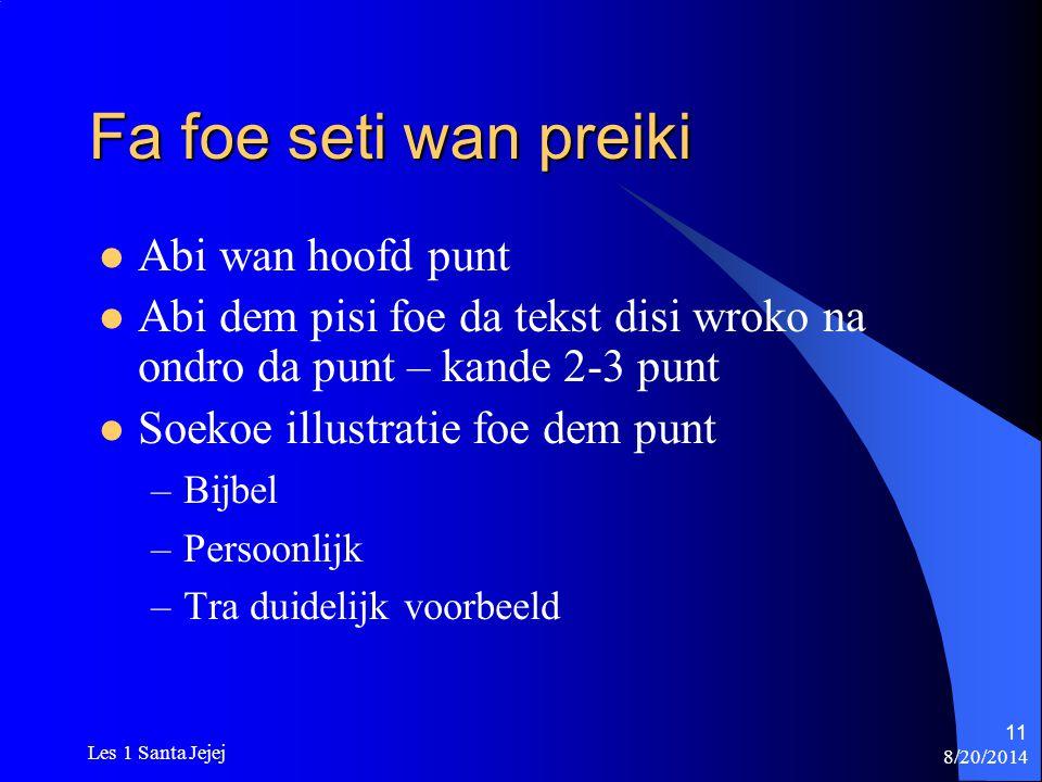 8/20/2014 Les 1 Santa Jejej 11 Fa foe seti wan preiki Abi wan hoofd punt Abi dem pisi foe da tekst disi wroko na ondro da punt – kande 2-3 punt Soekoe