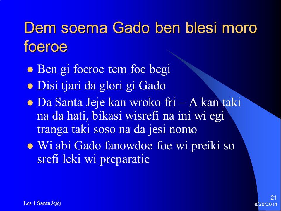 8/20/2014 Les 1 Santa Jejej 21 Dem soema Gado ben blesi moro foeroe Ben gi foeroe tem foe begi Disi tjari da glori gi Gado Da Santa Jeje kan wroko fri