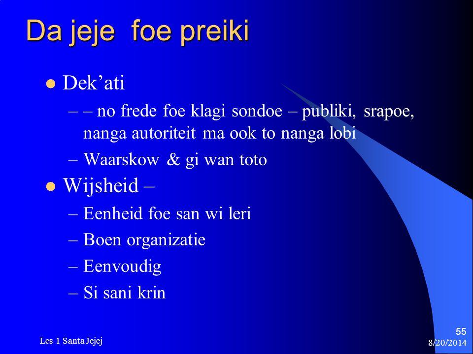 8/20/2014 Les 1 Santa Jejej 55 Da jeje foe preiki Dek'ati –– no frede foe klagi sondoe – publiki, srapoe, nanga autoriteit ma ook to nanga lobi –Waars