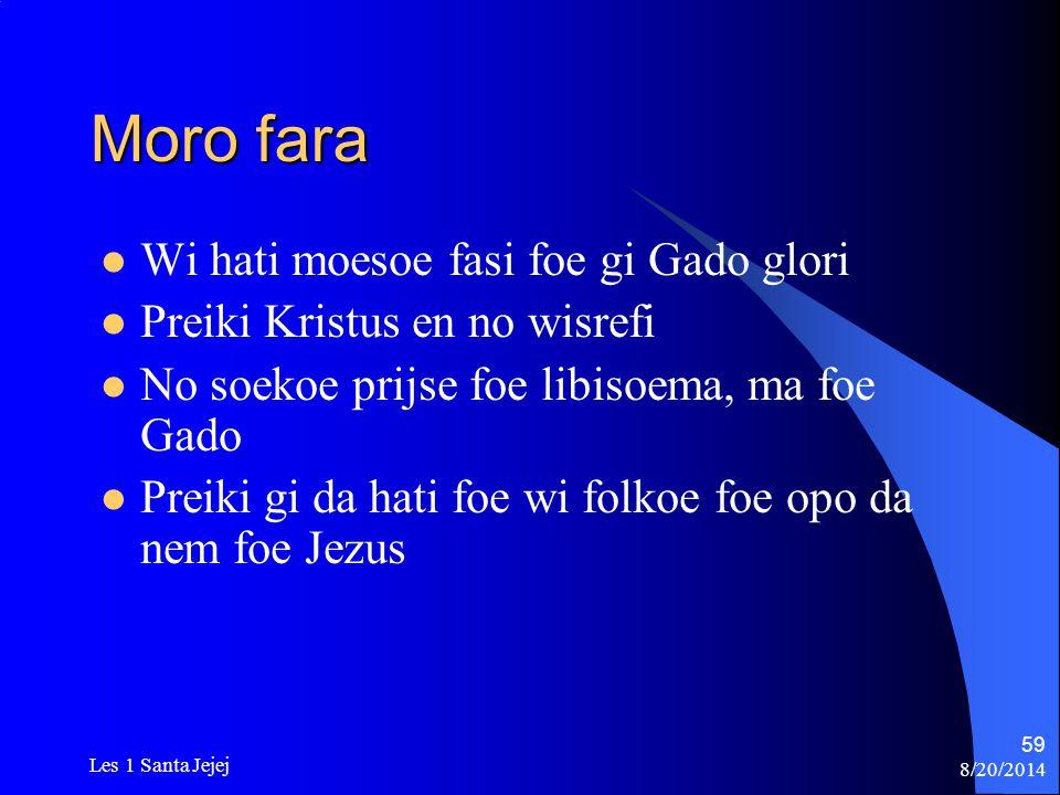 8/20/2014 Les 1 Santa Jejej 59 Moro fara Wi hati moesoe fasi foe gi Gado glori Preiki Kristus en no wisrefi No soekoe prijse foe libisoema, ma foe Gad