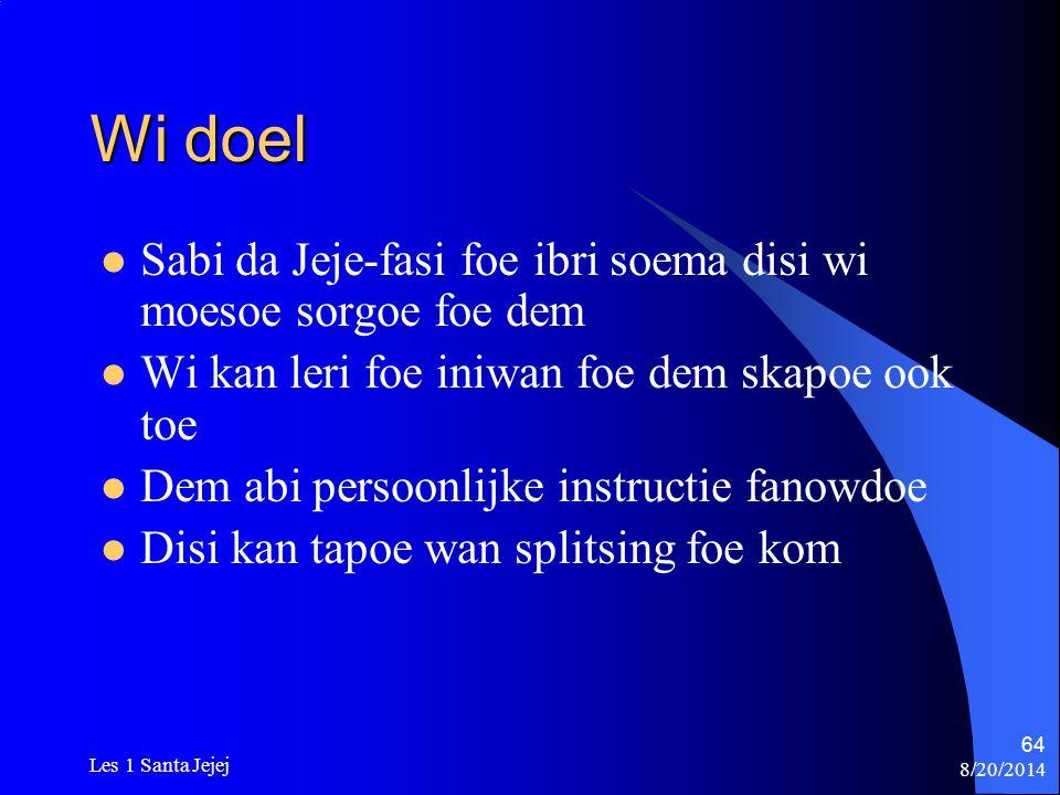 8/20/2014 Les 1 Santa Jejej 64 Wi doel Sabi da Jeje-fasi foe ibri soema disi wi moesoe sorgoe foe dem Wi kan leri foe iniwan foe dem skapoe ook toe De