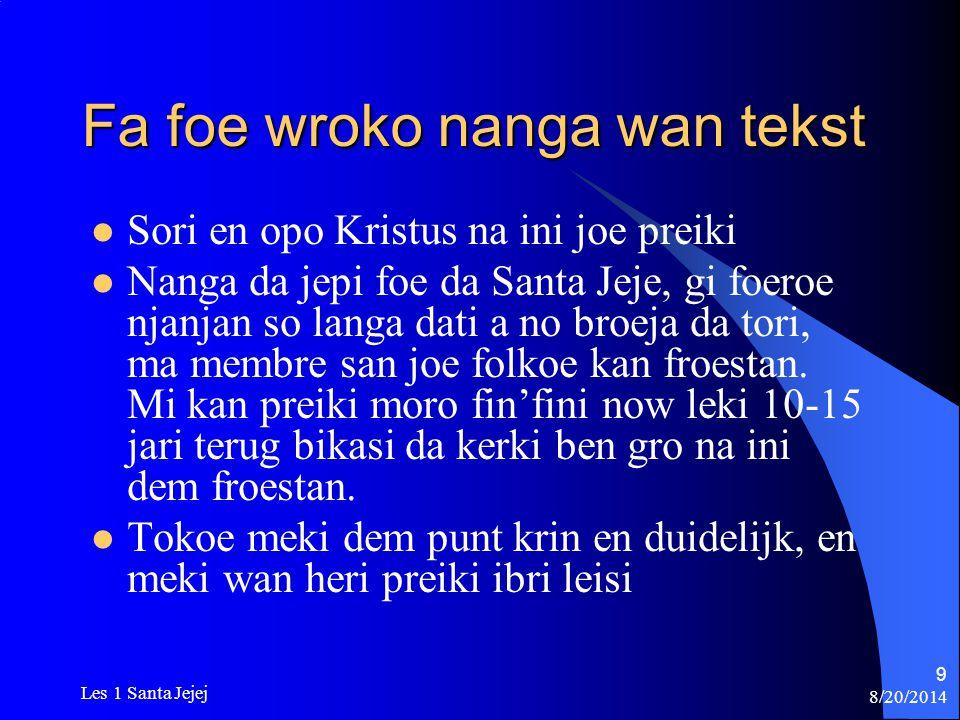 8/20/2014 Les 1 Santa Jejej 9 Fa foe wroko nanga wan tekst Sori en opo Kristus na ini joe preiki Nanga da jepi foe da Santa Jeje, gi foeroe njanjan so