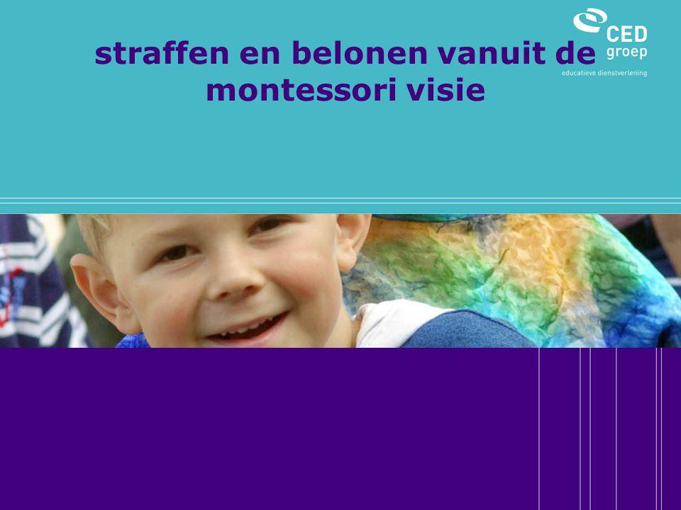 Hoe kan de thuissituatie omgaan met straffen en belonen en grenzen stellen vanuit de montessori visie?